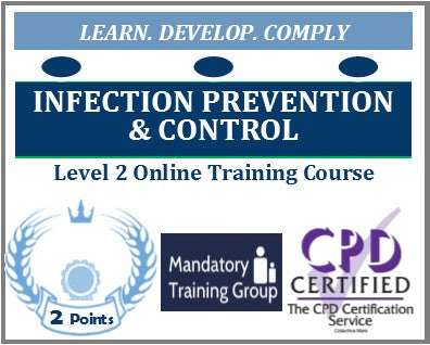 Infection Prevention & Control Training - Level 2 Online CPD Accredited Course - The Mandatory Training Group UK -
