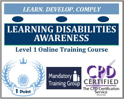 Learning Disabilities Awareness Training - Level 1 Online CPD Accredited Course - The Mandatory Training Group UK -