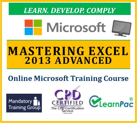 Mastering Microsoft Office Excel 2013 Advanced  - Online CPD Training Course & Certification - The Mandatory Training Group UK -