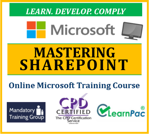 Mastering Microsoft SharePoint - Online CPD Training Course & Certification - The Mandatory Training Group UK -