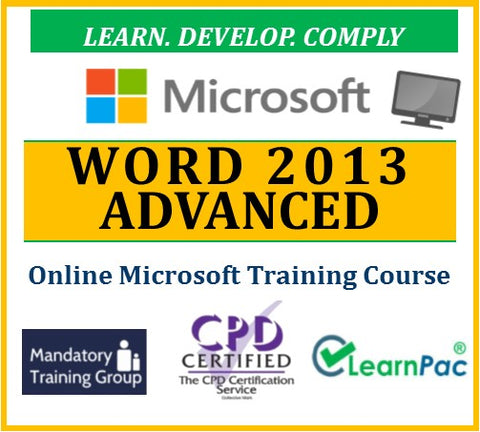 Mastering Word 2013 Advanced - Online CPD Training Course & Certification - The Mandatory Training Group UK -