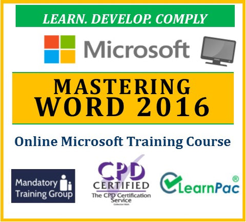 Mastering Word 2016 - Online CPD Training Course & Certification - The Mandatory Training Group UK -
