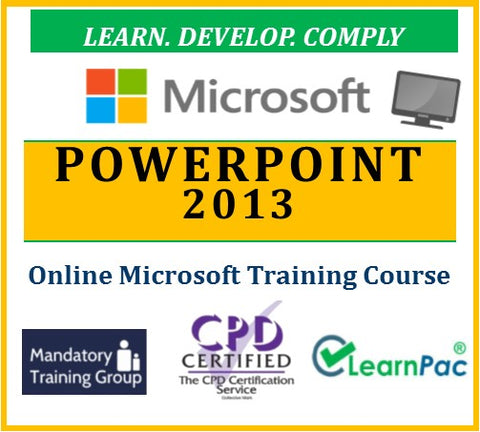 Microsoft PowerPoint 2013 - Online CPD Training Course & Certification - The Mandatory Training Group UK -