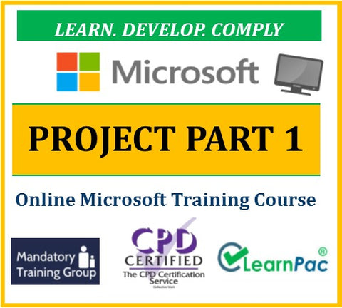 Microsoft Project Part 1 - Online CPD Training Course & Certification - The Mandatory Training Group UK -
