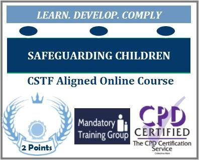 Online Safeguarding Children Training Course - UK CSTF Aligned - Level 2 - Skills for Health UK CSTF Aligned Online Training Course - The Mandatory Training Group UK -