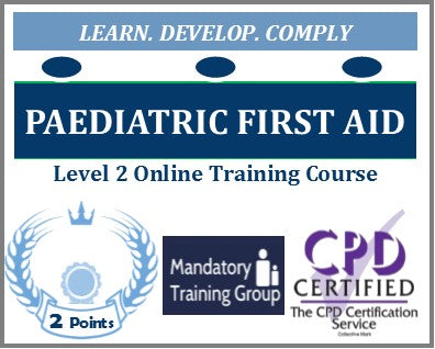 Paediatric First Aid Training - Level 2 Online CPD Accredited Course - The Mandatory Training Group UK -