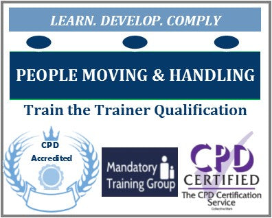 People Moving and Handling - Train the Trainer Course - Moving and Handling People Train the Trainer Qualifications - The Mandatory Training Group UK -