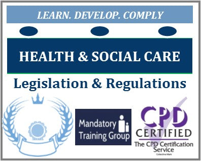 Regulations for Service Providers and Managers - Relevant Legislation for Health & Social Care Providers - The Mandatory Training Group UK -