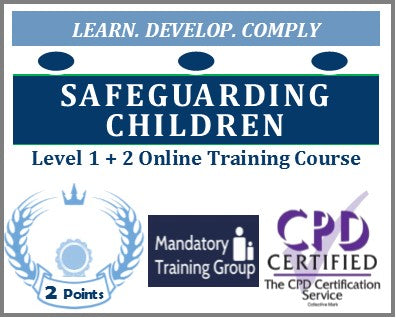 Safeguarding Children Training - Level 1+2 Online CPD Accredited Course - The Mandatory Training Group UK -