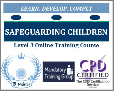 Safeguarding Children Training Level 3 - Online CPD Accredited Skills for Care Aligned Course - The Mandatory Training Group UK -