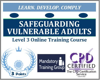 Safeguarding Vulnerable Adults Training - Level 3 Online CPD Accredited Course - The Mandatory Training Group UK -