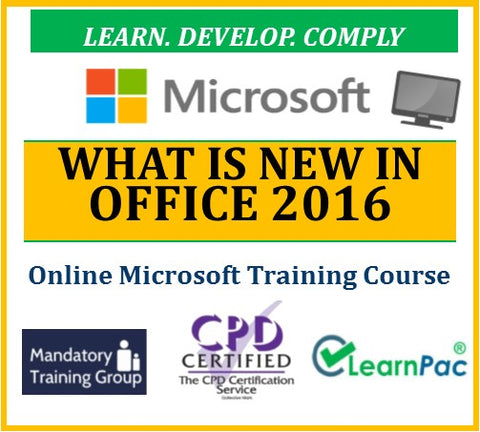 What is New in Office 2016 - Online CPD Training Course & Certification - The Mandatory Training Group UK -
