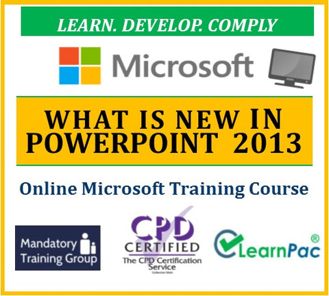 What is New in PowerPoint 2013 - Online CPD Training Course & Certification - The Mandatory Training Group UK -