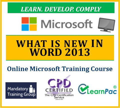 What is New in Word 2013 - Online CPD Training Course & Certification - The Mandatory Training Group UK -