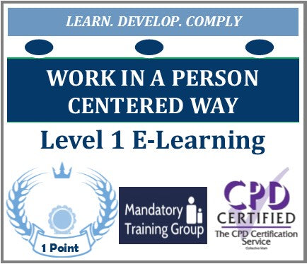 Work in a Person Centred Way Training - Level 1 CPD Accredited Online Course - The Mandatory Training Group UK -