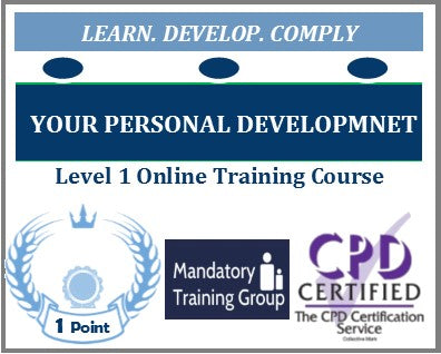 Your Personal Development Training - Level 1 Online CPD Accredited Course - The Mandatory Training Group UK -