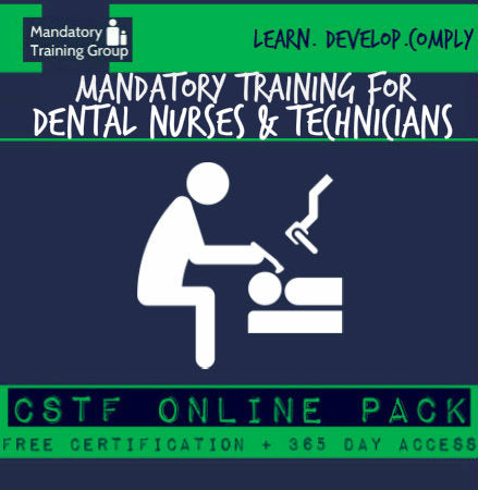 Mandatory Training for Dental Nurses & Technicians - CSTF Aligned