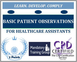 Basic Patient Observations Training - CPD Accredited Course for Healthcare Assistants - The Mandatory Training Group UK -