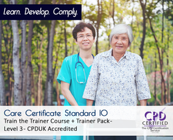 Care Certificate 10 - Train the trainer + Trainer pack - CPDUK Accredited - The Mandatory Training Group UK -