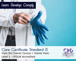 Care Certificate Standard 13 + Train the Trainer + Trainer Pack - CPDUK Accredited - The Mandatory Training Group UK -