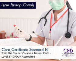 Care Certificate Standard 14 + Train the Trainer + Trainer Pack - CPDUK Accredited - The Mandatory Training Group UK -