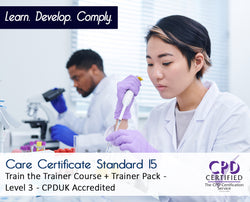 Care Certificate Standard 15 + Train the Trainer + Trainer Pack - CPDUK Accredited - The Mandatory Training Group UK -