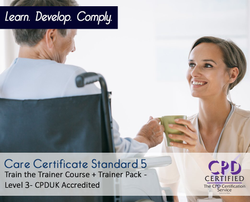 Care Certificate Standard 5 - Train the Trainer Course + Trainer Pack- CPDUK Accredited - The Mandatory Training Group UK -