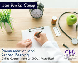 Documentation and Record-Keeping - Online Training Course - The Mandatory Training Group UK -