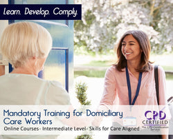 Mandatory Training for Domiciliary Care Workers - Skills for Care Aligned - The Mandatory Training Group UK -