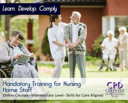 Mandatory Training for Nursing Home Staff - Skills for Care Aligned - The Mandatory Training Group UK -