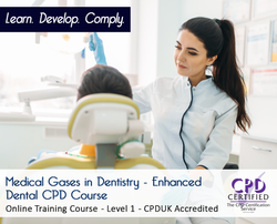 Medical Gases in Dentistry - CPDUK Accredited - The Mandatory Training Group UK -