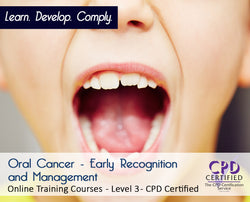 Oral Cancer - Early Recognition and Management - Online Course - The Mandatory Training Group UK -