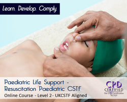 Paediatric Life Support - Resuscitation Paediatric CSTF - Online Course - The Mandatory Training Group UK -