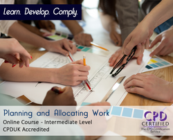 Planning and Allocating Work  - Online Training Course - The Mandatory Training Group UK -