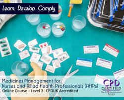 Medicines Management for Nurses and Allied Health Professionals (AHPs) - Online Training Course - The Mandatory Training Group UK -
