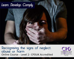Recognising the signs of neglect, abuse or harm - CPDUK Accredited - The Mandatory Training Group UK -