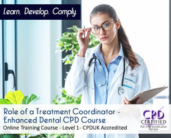 Role of a Treatment Coordinator  - CPDUK Accredited - The Mandatory Training Group UK -