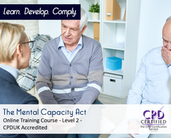 The Mental Capacity Act - Online Training Course - CPD Accredited - The Mandatory Training Group UK -