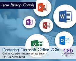 Mastering Microsoft Office 2016 - Online Training Course - The Mandatory Training Group UK -