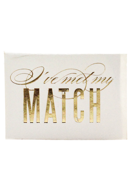 I've Met My Match Matchbox - Cream