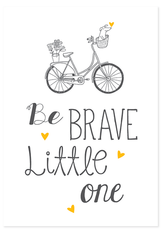 Be Brave - Unframed Poster