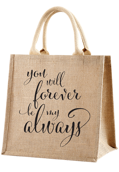 You Will Always Shopper Bag