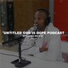 Untitled God Is Dope Podcast Episodes 001-010
