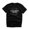 """BLACK WOMEN MATTER"" TEE (BLACK/WHITE)"