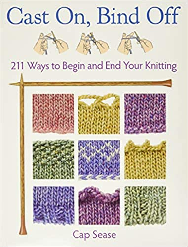 Cast On, Bind Off - 211 Ways to Begin and End Your Knitting - (Softcover)