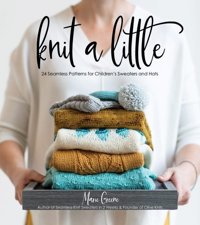 Knit a Little; 24 Seamless Patterns for Chidren's Sweaters and Hats - Marie Greene