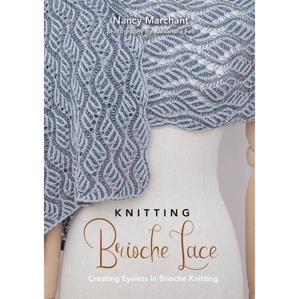 Knitting Brioche Lace - Nancy Marchant