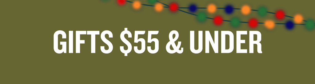 Gifts $55 & Under