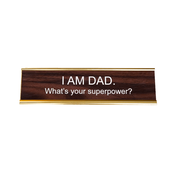 I AM DAD Nameplate