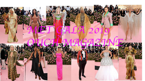 Met Gala 2019 Style & Podcast Best Dressed Picks-OUCH MAGAZINE USA,NY